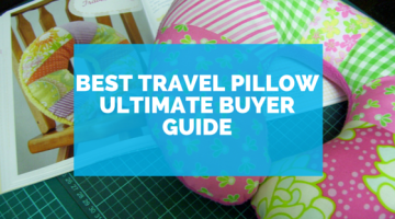 Best Travel Pillow for Airplanes: The Ultimate Buyers Guide