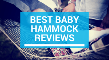 Best Baby Hammock Reviews: Top 5 & Comparison Chart