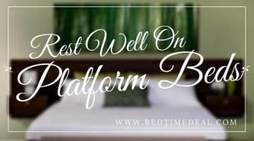 Rest Well On Platform Beds