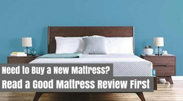 Need To Buy A New Mattress? Read A Good Mattress Review First
