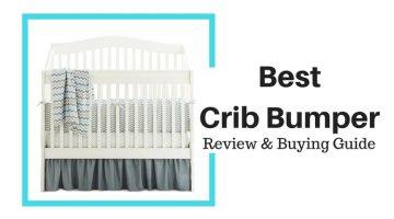 Best Crib Bumper : Best Picks for 2017