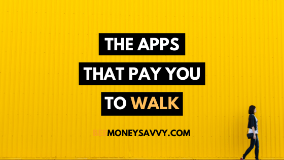 The Apps That Pay You to Walk