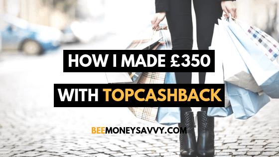 How I made £500 with TopCashback