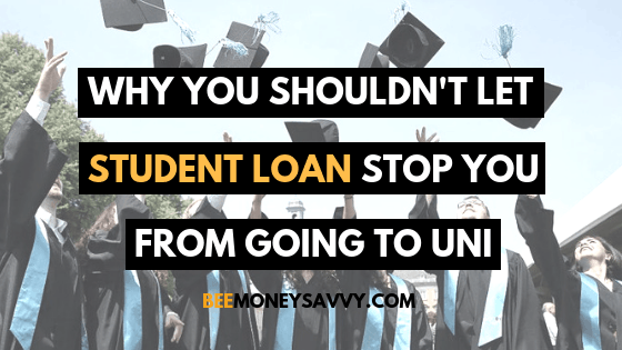 Why You Shouldn't Let Student Loan Stop You From Going To Uni