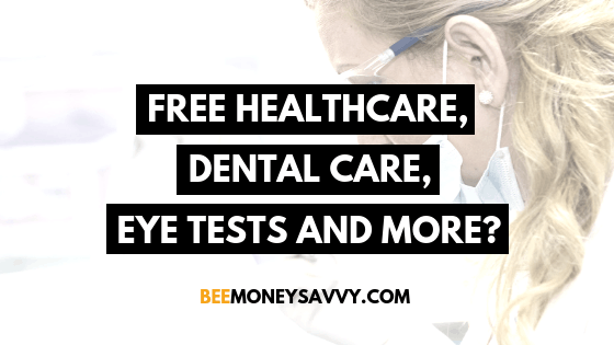 Can I Get Free Healthcare, Dental Care & Eye Tests?