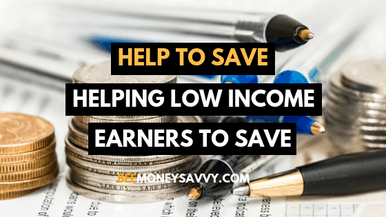 Help to Save: Helping Low Income Earners to Save