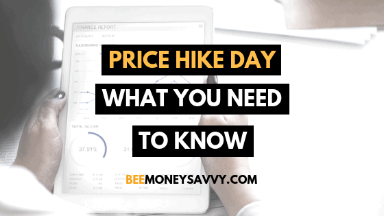 Price Hike Day: What you Need to Know