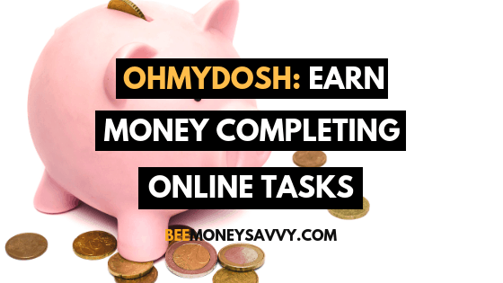 OhMyDosh: Earn Money for Completing Online Tasks