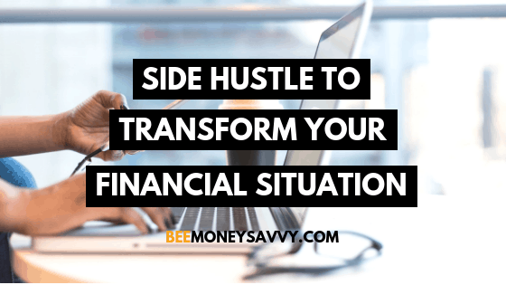 Side Hustle to Transform Your Financial Situation