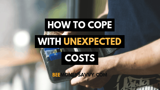 How to Cope with Unexpected Costs