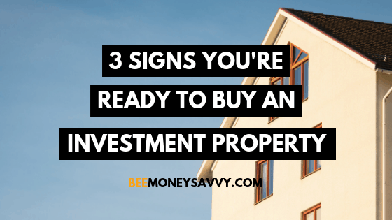 3 Signs You're Ready to Buy an Investment Property