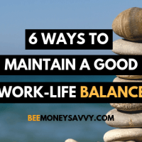 6 Ways to Maintain a Good Work-life Balance