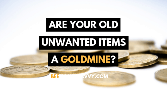 Are Your Old Unwanted Items A Goldmine?