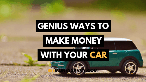 Genius Ways to Make Money with Your Car