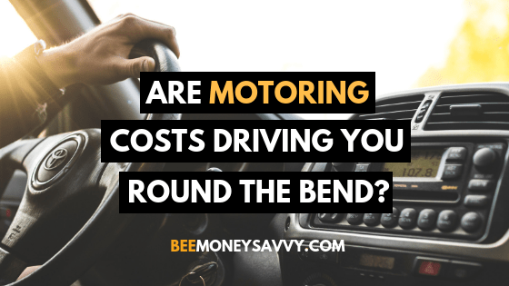 Are Motoring Costs Driving You Round The Bend?