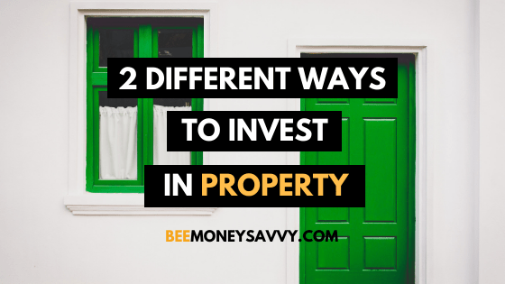 2 Different Ways To Invest In Property