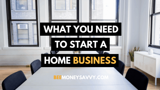 What You Need to Start A Home Business?