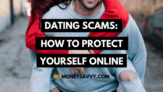 Dating Scams: How to Protect Yourself Online