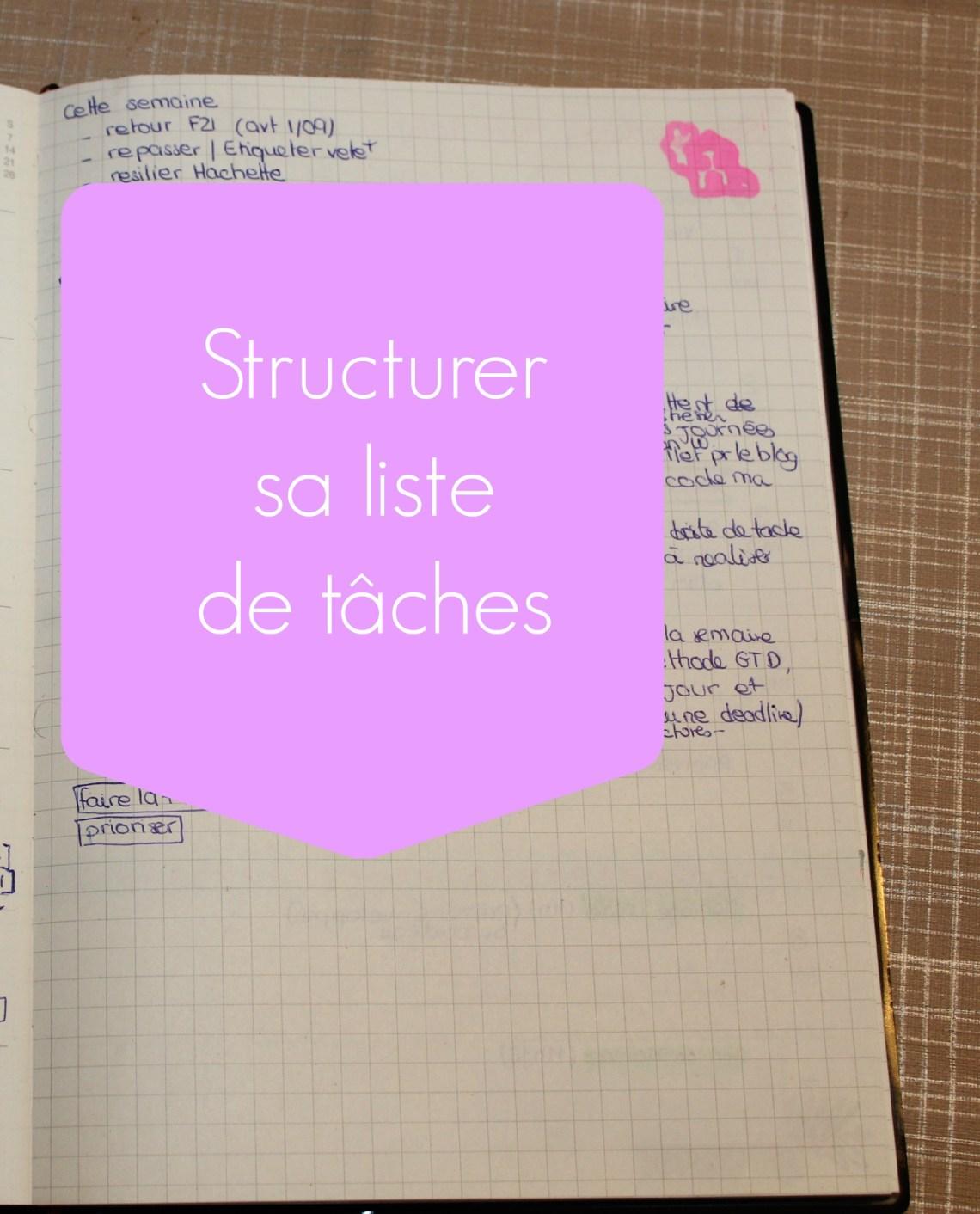 Comment structurer sa liste de tâches afin d'être efficace au quotidien ? Dans cet article je vous explique mon cheminement.