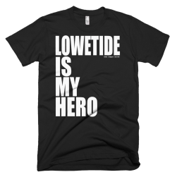 If you're a fan of Lowetide, you need this shirt! Click the pic and get yours today!