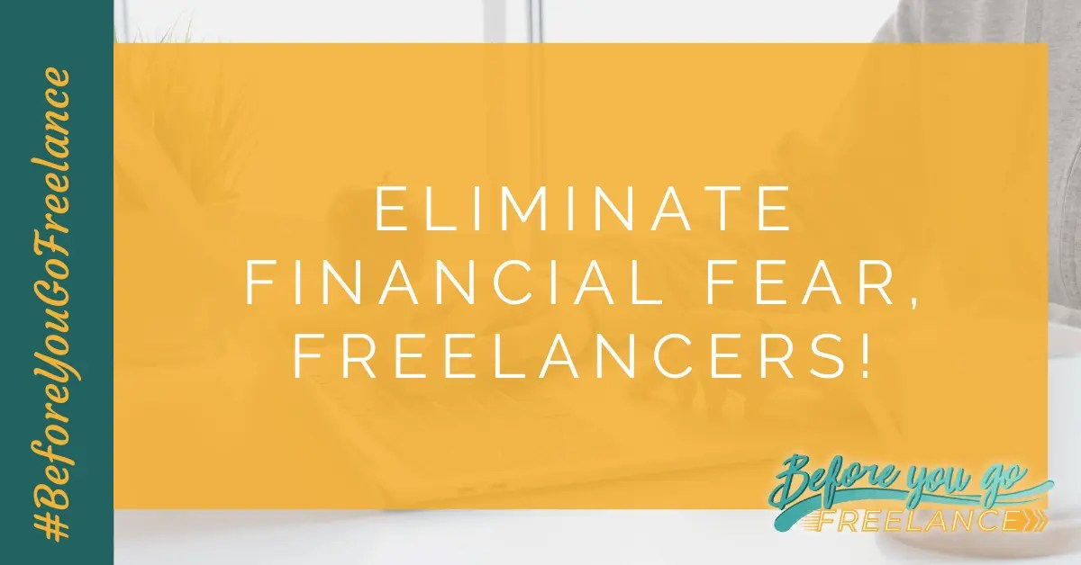 Eliminate Financial Fear, Freelancers!