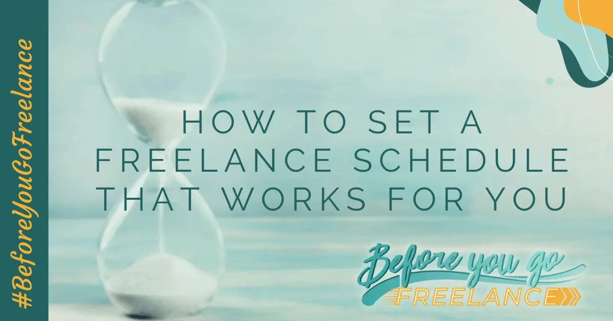 How to Set a Freelance Schedule That Works for You