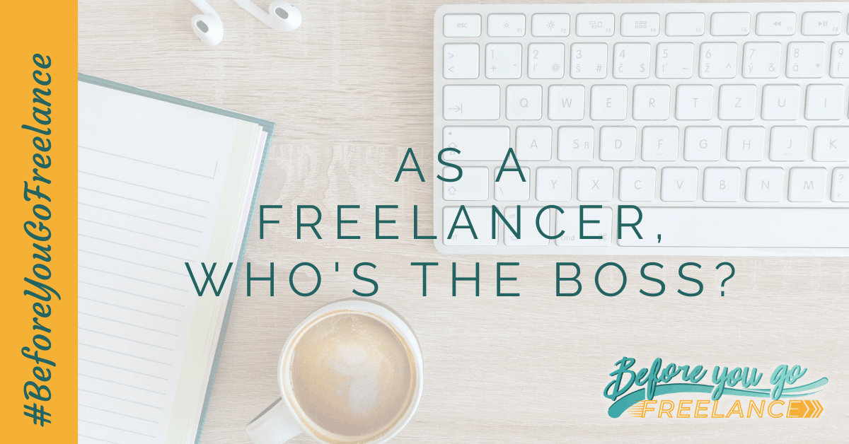 As a Freelancer, Who's the Boss?
