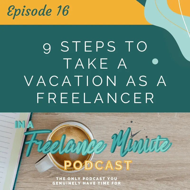 9 Steps to Take a Vacation as a Freelancer