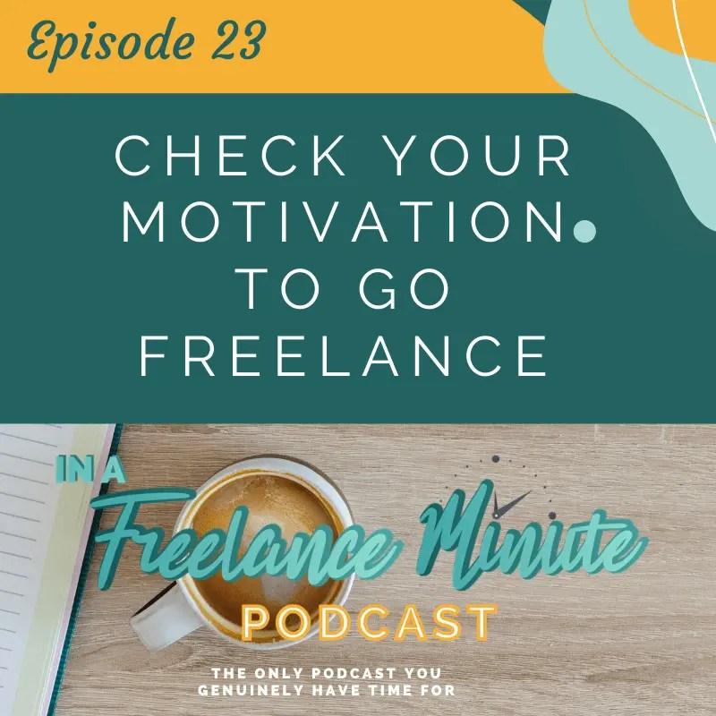 Check Your Motivation to Go Freelance