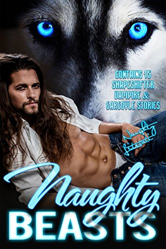 Naughty Beasts: Shifters, Vamps & Gargoyles, Oh My! - Review