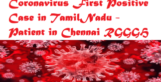 Coronavirus First Positive Case in TamilNadu - Patient in Chennai RGGGH 3 Behind History