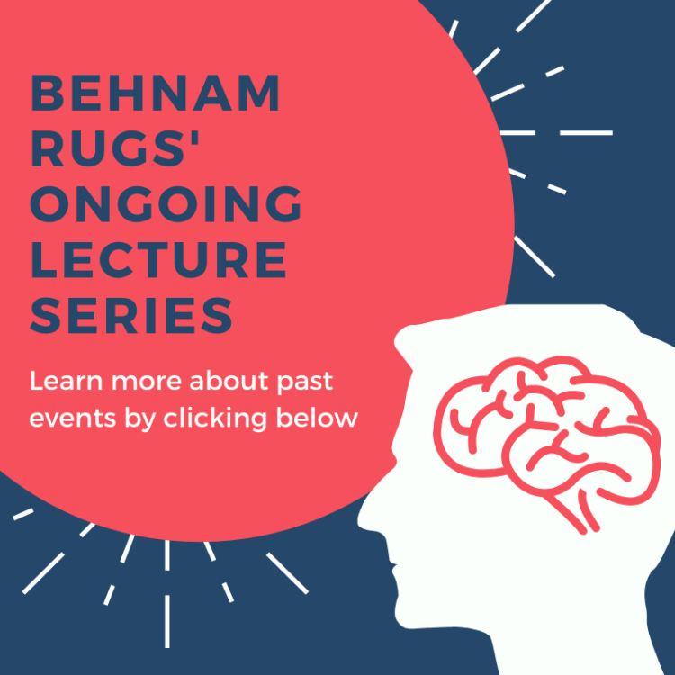 Behnam Rug's ongoing lecture series