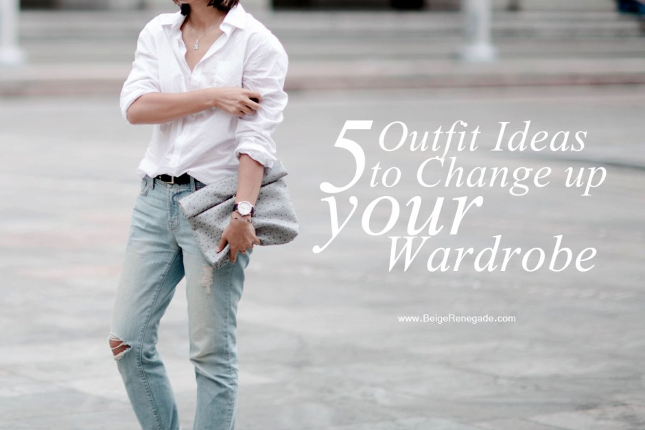 5 outfit ideas to change up your wardrobe