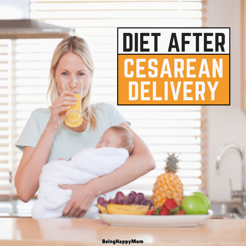 Indian Diet Plan After Cesarean Delivery - Being Happy Mom