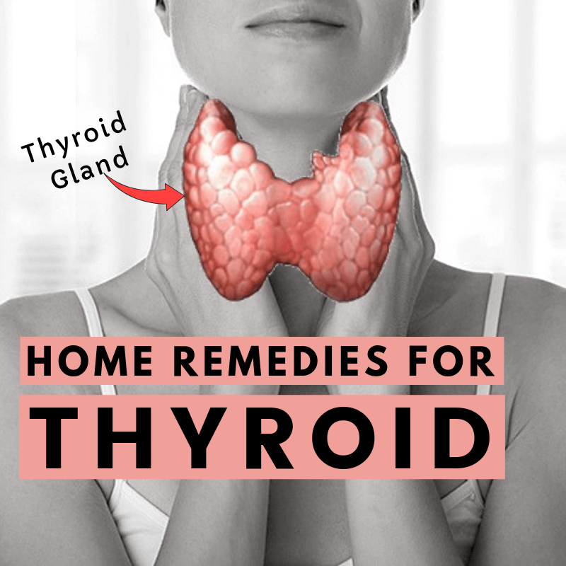 11 Home Remedies for Thyroid