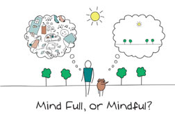 Mind full or Mindful