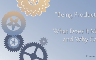 Being Productive – What Does It Mean and Why Care?