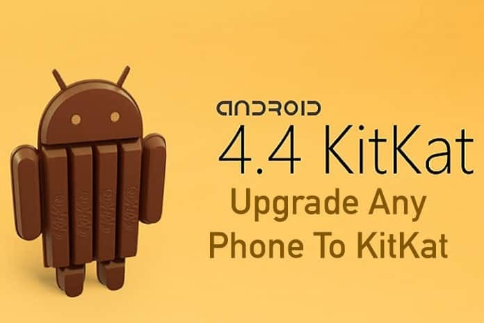 Upgrade Any Phone To KitKat – 2017