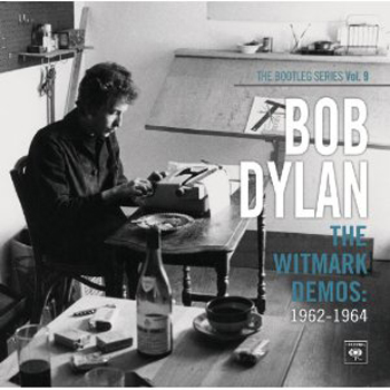 Bob Dylan: The Witmark Demos: 1962-1964 (The Bootleg Series Vol. 9)