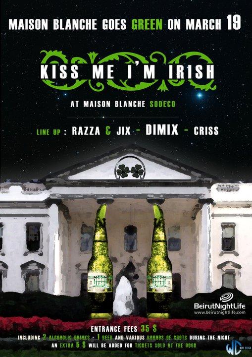 Kiss Me I'm Irish At Maison Blanche