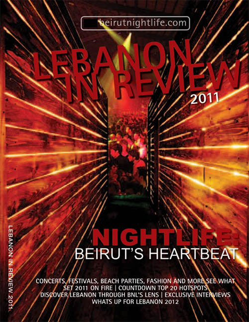 BeirutNightLife.com's Annual Print, Lebanon in Review 2011, is Out Now!