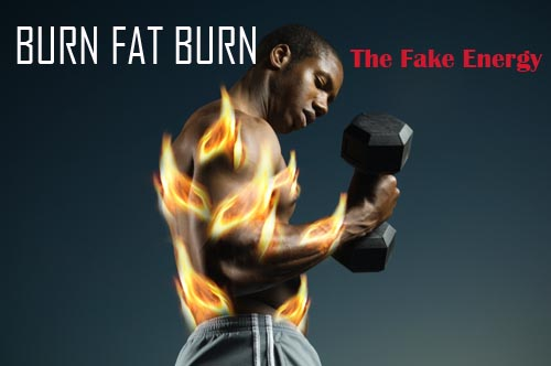 Body & Beyond: Burn Fat Burn… The Fake Energy
