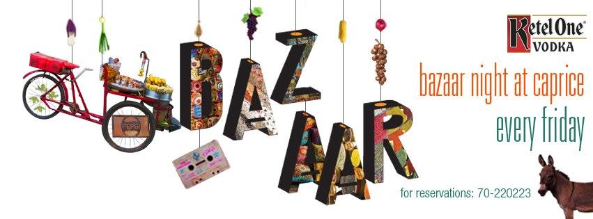 Bazaar Night at Caprice