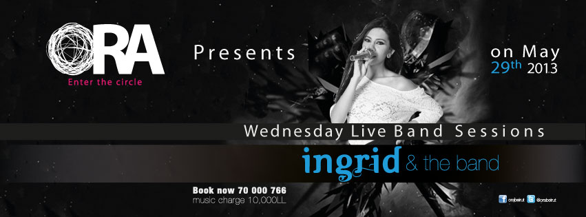 Wednesday Live Band Sessions at Ora Beirut Featuring Ingrid and the live band