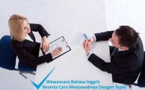 Tips dan Strategi Menjawab Wawancara Kerja Bahasa Inggris