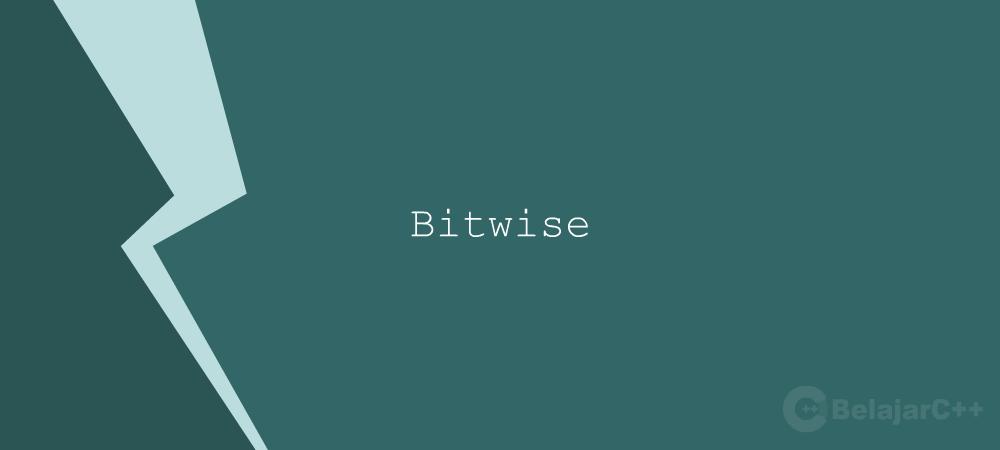 Penjelasan dan Macam-macam Operator Bitwise