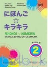 Nihongo Kirakira: Bahasa Jepang untuk SMA/MA Kelas XI (Kurikulum 2013) (Jilid 2)