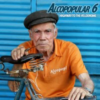 Alcopopular 6 - Highway to the Velodrome