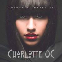 Charlotte OC - Colour My Heart EP