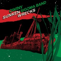 Owiny Sigoma band - Sunken Wrecks